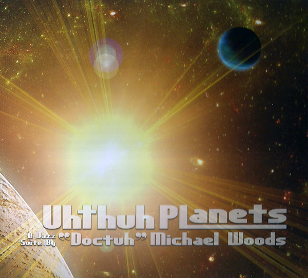 Uhthuh Planets, A Jazz Suite