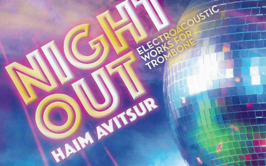 Night Out – Electroacoustic Works for Trombone